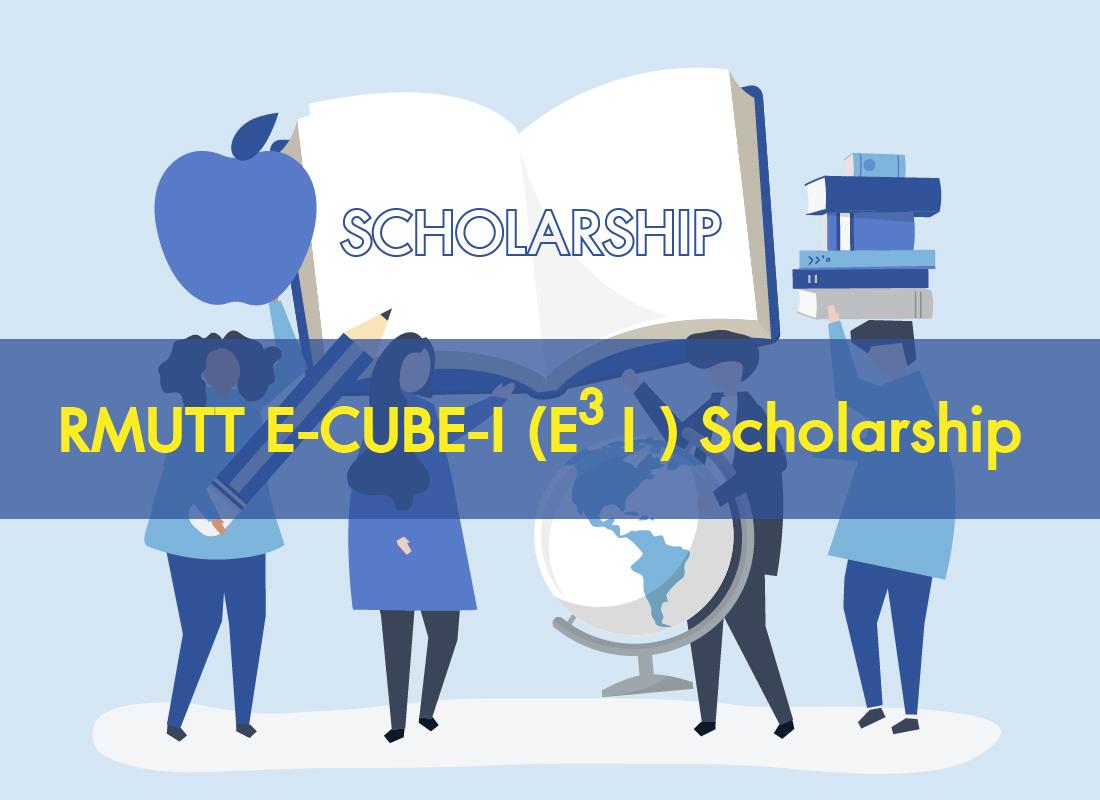 RMUTT E-CUBE-I (E<sup>3</sup>I ) <br> Scholarship