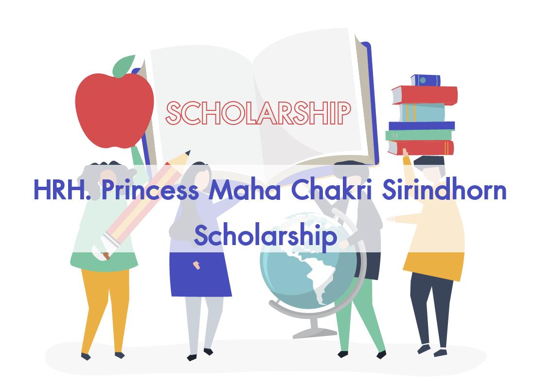 HRH. Princess Maha Chakri Sirindhorn Scholarship